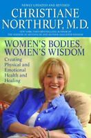 Women's Bodies, Women's Wisdom: Creating Physical and Emotional Health and Heal
