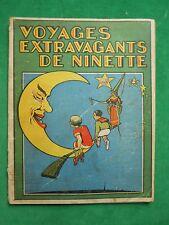 VOYAGES EXTRAVAGANTS DE NINETTE M.O'-NELL  CA 1930 CASTERMAN TOURNAI