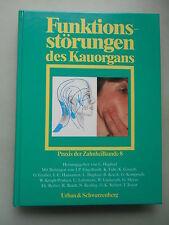 Funktionsstörungen des Kauorgans Praxis der Zahnheilkunde 8 von 1989 Zahn