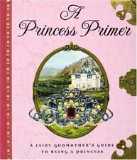 The Princess Primer by Peters, Stephanie True Book The Cheap Fast Free Post
