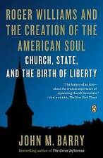 Roger Williams and the Creation of the American Soul: Church, State, and the Bir