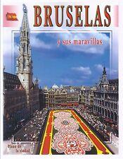 Completa guía de Bruselas y sus maravillas. 205 ilustraciones.