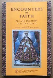 Encounters Of Faith Art And Devotion In Latin America Antonio Roig Collection PR