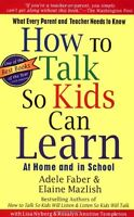 How To Talk So Kids Can Learn by Adele Faber, Elaine Mazlish