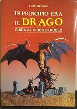 IL PRINCIPIO ERA IL DRAGO- guida al gioco di ruolo- L Giuliano  1991