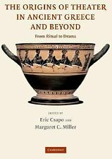 The Origins of Theater in Ancient Greece and Beyond: From Ritual to Drama, New B