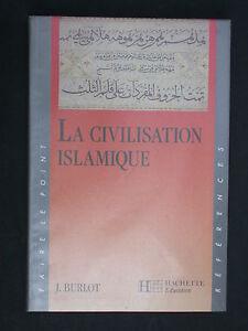 Civilisation islamique - Monde Musulman - J. Burlot Empire Ottoman Hachette
