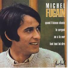 CD EP MICHEL FUGAIN ** QUAND L'OISEAU CHANTE ** LE SERGENT
