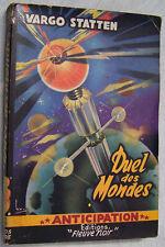 Fleuve Noir ANTICIPATION fusée N°46 Duel des Mondes VARGO STATTEN 1954 TBE