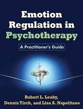 Emotion Regulation in Psychotherapy: A Practitioner's Guide by Dennis D. Tirch,