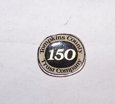 VINTAGE TOMPKINS COUNTY NY TRUST CO BANK ADVERTISING LAPEL BADGE PREMIUM PIN