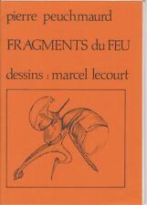 PEUCHMAURD Pierre / FRAGMENTS du FEU. Dessins Marcel Lecourt