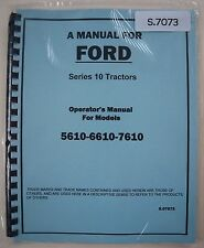 Ford 5610 6610 7610 Tractor Operator's Owner's Instruction Manual Book NEW Repr.
