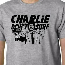 Charlie Don't Surf t-shirt CHARLES BRONSON DEATHWISH MANSON FUNNY GEEK QUOTE