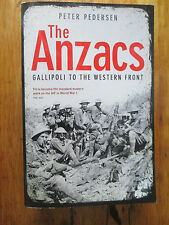 The Anzacs : From Gallipoli To The Western Front By Peter Pedersen PB Somme