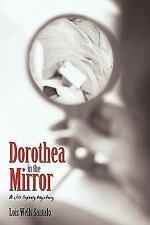 Dorothea in the Mirror : A Jill Szekely Mystery by Lois Wells Santalo (2010,...