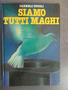 SIAMO TUTTI MAGHI - CARMELLO PICCOLI - EUROCLUB PRIMA RISTAMPA 1982