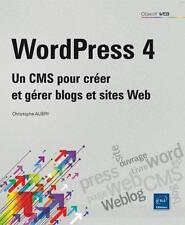 WordPress 4   un CMS pour créer et gérer blogs et sites web Aubry  Christophe
