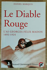 Le diable rouge L'As Georges-Félix MADON 1892-1924 D MARQUIS éd BG 2018