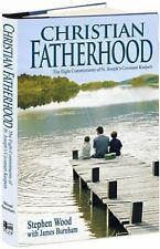 NEW - Christian Fatherhood, New Edition by Steve Wood and James Burnham