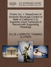 Probro Inc. V. Department Of Alcoholic Beverage Control Of State Of Californi...