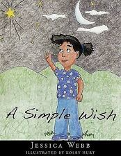 A Simple Wish by Jessica Webb (2009, Paperback)