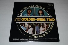 Larry & The Golden-Heirs Trio~I Feel So Good About It...The King Is Coming