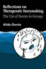 Reflections on Therapeutic Storymaking: The Use of Stories in Groups by Gersie,