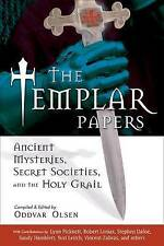 The Templar Papers: Ancient Mysteries Secret Societies and the Holy Grail by...