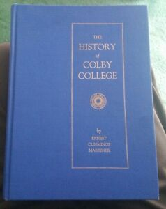 The History of Colby College-Ernest Cummings MARRINER-SIGNED PRESENTATION COPY