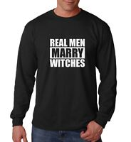 Long Sleeve Real Men Marry Witches Shirt Funny T-Shirt Halloween Tee Husband