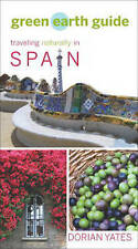 Green Earth Guide: Traveling Naturally in Spain, New, Yates, Dorian Book