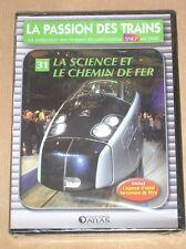 DVD TRAINS / LA PASSION DES TRAINS N° 31 / SCIENCE ET CHEMIN DE FER / NEUF CELLO