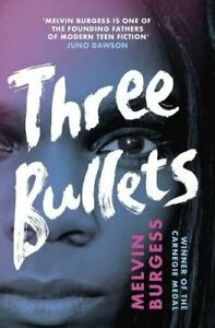 Three Bullets by Melvin Burgess