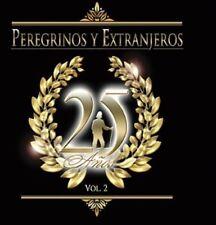 Peregrinos y Extranjeros - 25 Aos 2 [New CD]