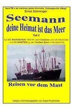 Maritime Gelbe Buchreihe: Seemann, Deine Heimat Ist das Meer - 2 - Auf MS...