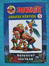 MOZAIK MOSAIK ABRAFAXE Abrafax Könyvek Nr. 5 Velencei intrikak EXPORT UNGARN
