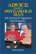 Advice from a 90-Year-Old Man : Life Lessons for Happiness and Prosperity...