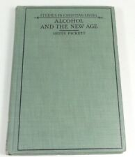Studies in Christian Living - Alcohol and the New Age by Pickett (1926, HC)
