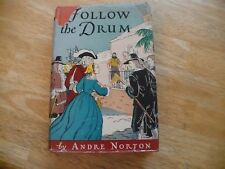 FOLLOW THE DRUM BY ANDRE NORTON- 1942 1ST ED - HC WITH DJ - HER 3RD BOOK - RARE!