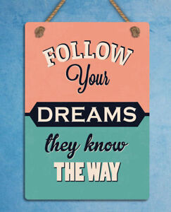 Follow your dream they know the way Retro Metal Signs Tin Poster Art Wall Decor
