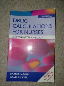 Drug Calculations for Nurses: A Step-by-Step Approach by Heather Agar, Robert L…