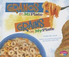 Granos en MiPlato/Grains on MyPlate (Que hay en MiPlato?/What's On My Plate?)