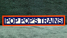 POP POP'S TRAINS ALUMINUM SIGN 4 INCH X 24 INCH SINGLE SIDED
