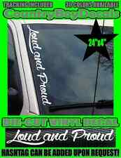 Loud and Proud VERTICAL Pillar WINDSHIELD Vinyl Decal Sticker Hated Truck Turbo