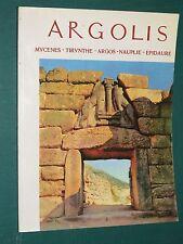 Argolis l'Argolide Mycène, Tirynthe, Argos, Nauplie, Epidaure, G. TARSOULI