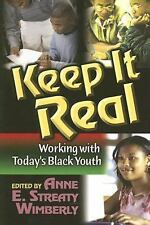 Keep It Real: Working with Today's Black Youth, Black, Daniel, Marbury, Herbert,