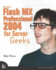 Macromedia Flash MX Professional 2004 for Server Geeks by Weiss, Nate