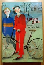 A Greater Goode by Amy Schor Ferris 2002 HC DJ First Printing LIKE NEW!