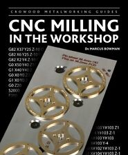 CNC Milling in the Workshop (Crowood Metalworking Guides) New Hardcover Book Mar